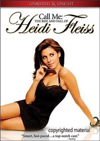 Взлёт и падение Хейди Фляйс / Call Me: The Rise and Fall of Heidi Fleiss (2004) DVDRip
