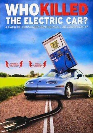 Кто убил электромобиль? / Who Killed the Electric Car? (2006) DVDRip