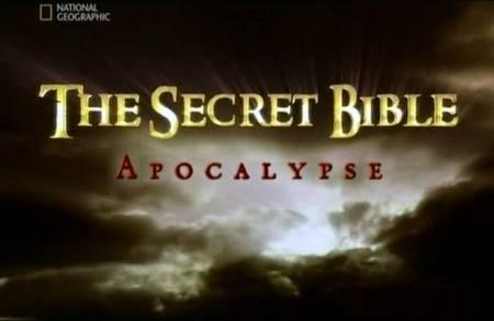 Загадки Библии: Тайный код Апокалипсиса / The Secret Bible: Apocalypse (2006) TVRip